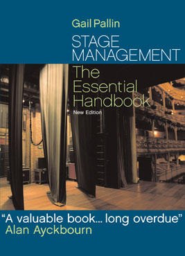 Stage Management - The Essential Handbook. Gail Pallin